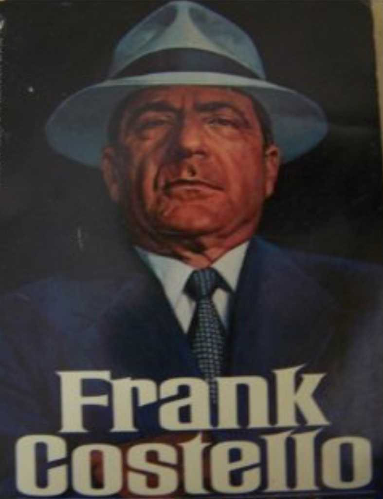 Frank Costello - Prime Minister of The Underworld