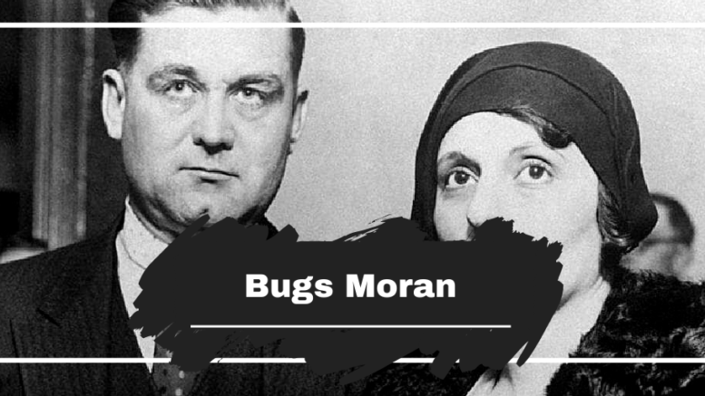 On This Day in 1893 Bugs Moran was Born