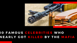 10 Famous Celebrities Who Nearly Got Killed By The Mafia