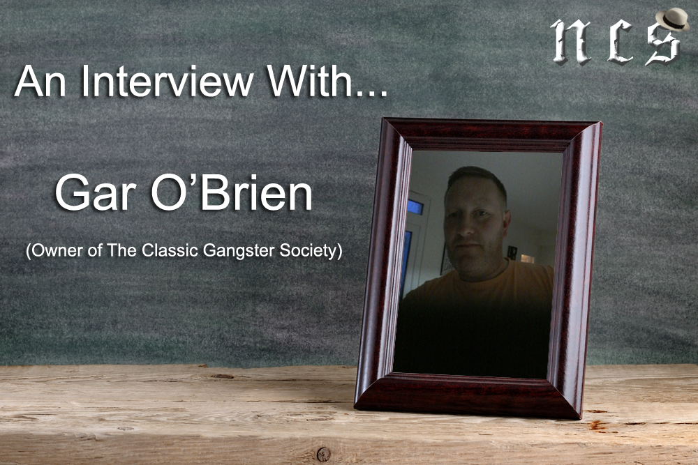 An Interview with Gar O'Brien from Classic Gangster Society