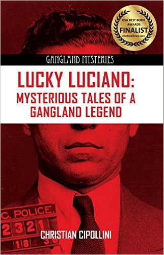 Lucky Luciano: Mysterious Tales of a Gangland Legend