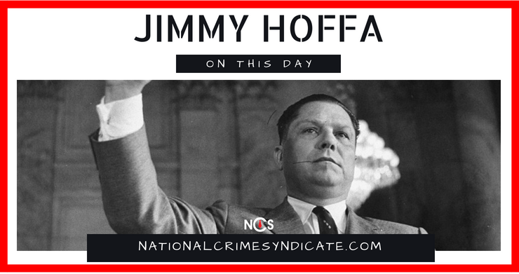 On This Day in 1975 Jimmy Hoffa Disappeared