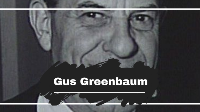 Gus Greenbaum Died On This Day in 1958, Aged 64