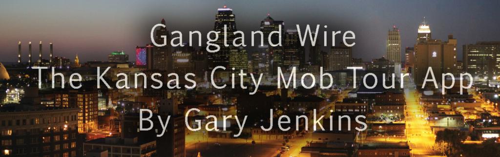 The Kansas City Mob Tour App by Gary Jenkins