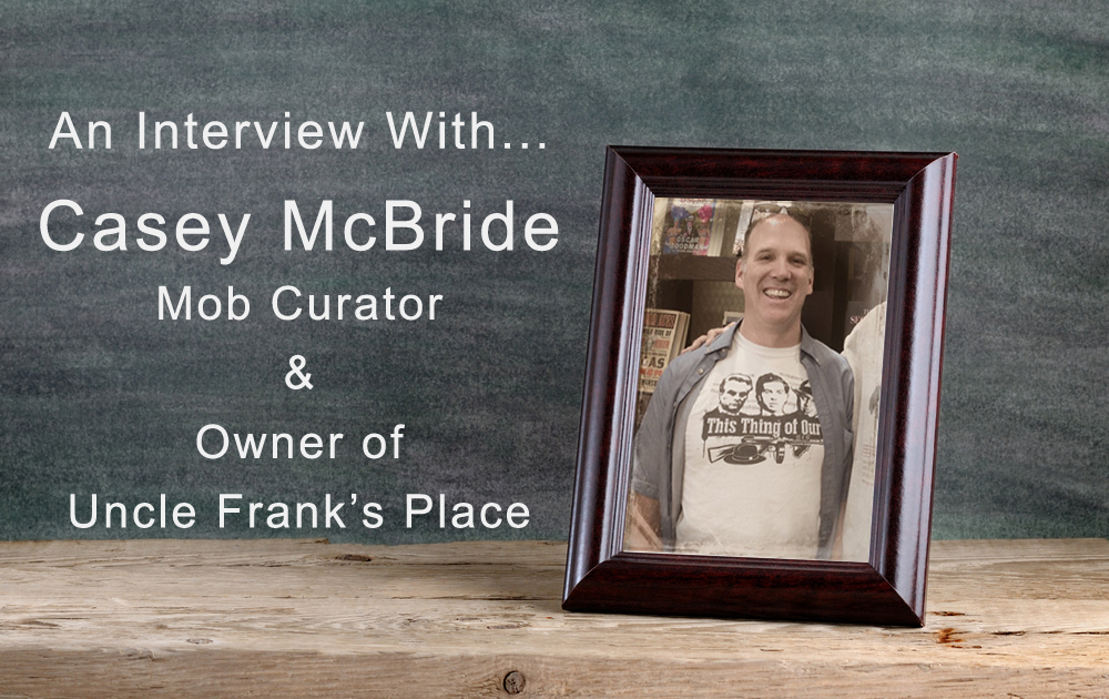 An Interview with Uncle Frank's Place, Casey McBride (Part 2)