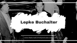 Lepke Buchalter