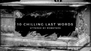 10 Chilling Last Words Uttered by Mobsters