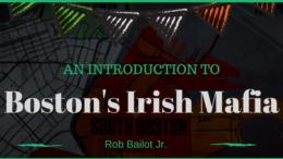 Introduction to Boston's Irish Mafia
