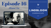 The Lindbloom Chronicles - Episode 16