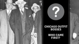 Chicago Outfit Bosses – Who Came First