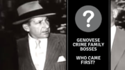 Genovese Crime Family Bosses - Who Came First