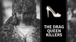 The Drag Queen Killers: Little Davey Pertillo & Charles Gagliodotto