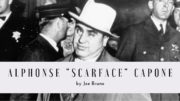 A Biography of Alphonse Scarface Capone