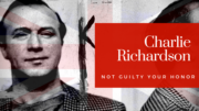 Charlie Richardson - Not Guilty Your Honor