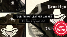 Enter Our Raffle To Win a Leather Our Thing Jacket Worth Over $450