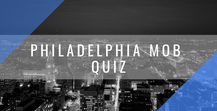 The Philadelphia Crime Family Quiz