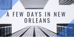 A Few Days in New Orleans
