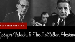 Joseph 'Joe Cargo' Valachi & The McClellan Hearing