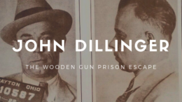John Dillinger & The Wooden Gun Escape