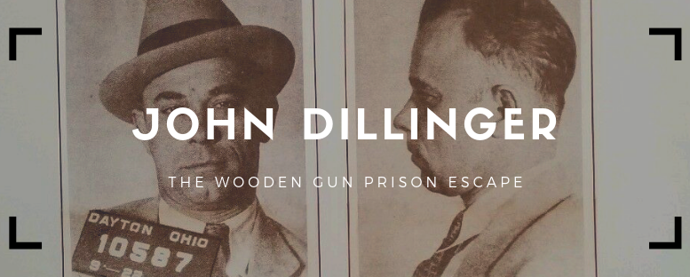 John Dillinger & The Wooden Gun Escape