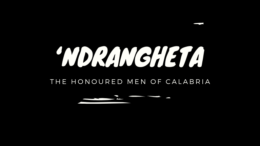 'Ndrangheta - The Honoured Men of Calabria