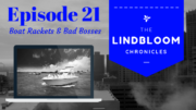 The Lindbloom Chronicles Boat Rackets and Bad Bosses
