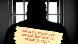 376 Mafia Bosses and Dealers Sent Back to Prison in Italy