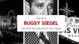 Bugsy Siegel, the Mafioso who built Las Vegas