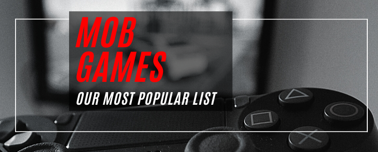 The Most Popular Mob Video Games