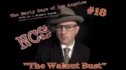 The Walnut Bust The Early Days of Los Angeles With Dr J. Michael Niotta