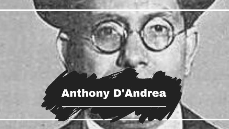 On This Day in 1872 Anthony D'Andrea was Born