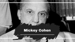 On This Day in 1976 Mickey Cohen Died, Aged 62