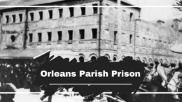 On This Day in 1837, New Orleans Parish Prison Opens