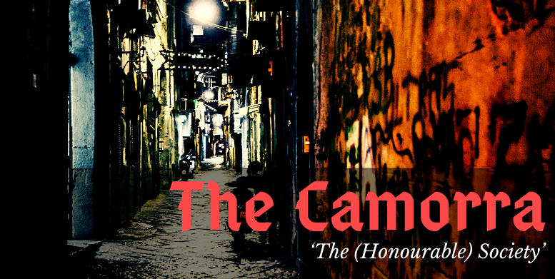The Camorra: 'The (Honourable) Society'