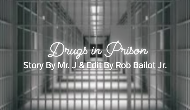 Drugs In Prison: A Dangerous Game to Play