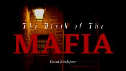 The Real Origins & The Birth of The Mafia