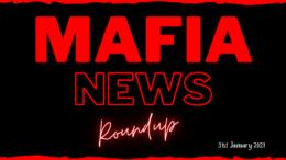 Mafia News Roundup - 31st January 2021