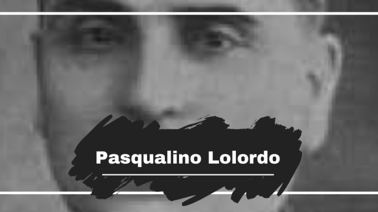 Pasqualino Lolordo: Killed On This Day in 1929, Aged 41
