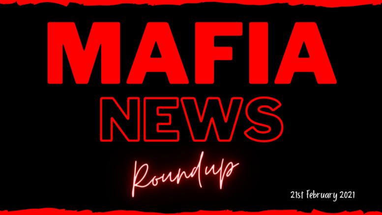 Mafia News Roundup - 21st February 2021