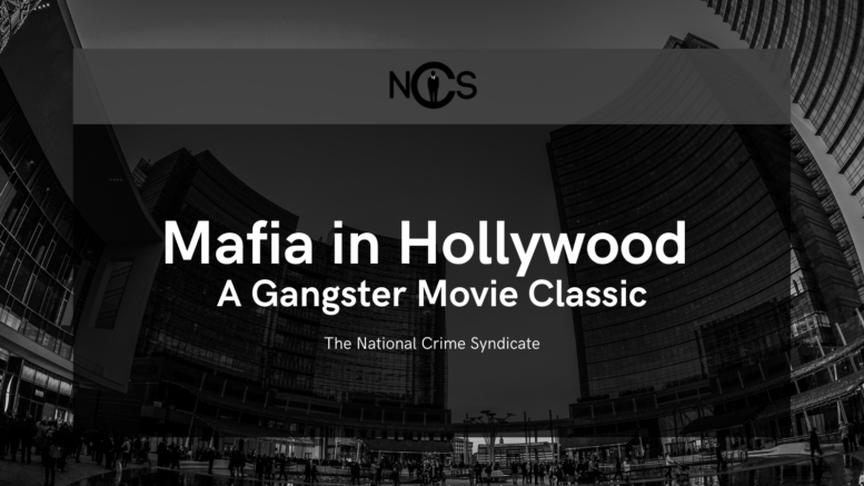 Mafia in Hollywood A Gangster Movie Classic